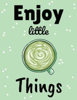 Desfrute de pequenas coisas. xícara de café verde. mão desenhada cartão postal dos desenhos animados