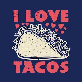 Design da camiseta eu amo tacos com tacos e ilustração vintage com fundo azul