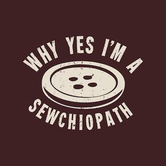 Design da camiseta porque sim, eu sou um sewchiopath