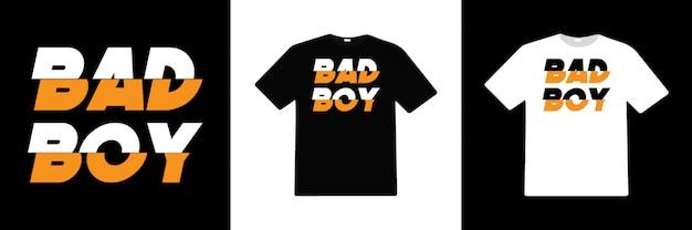 Design de camisa de tipografia t menino mau