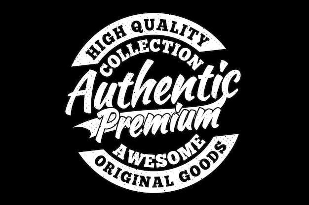 Design de camiseta com tipografia autêntica e incrível estilo vintage premium