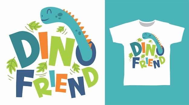 Design de camiseta com tipografia de amigo fofo de dinossauro
