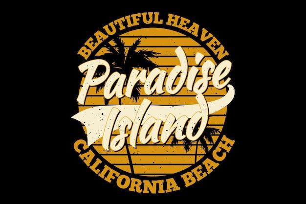Design de camiseta com tipografia paradisíaca ilha lindo céu califórnia vintage