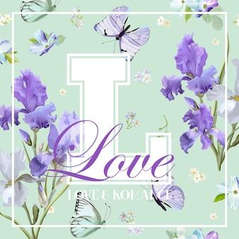 Design de camiseta de amor romântico com flores de íris e borboletas desabrochando