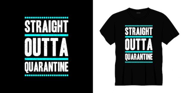 Design de camiseta em linha reta outta quarentena