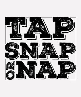 Design de camiseta tap snap ou cochilo