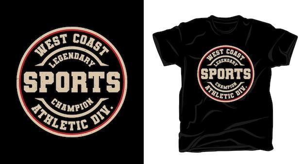 Design de camiseta tipográfica do lendário campeão esportivo da costa oeste