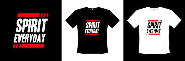 Design de camisetas de tipografia do dia a dia espírito