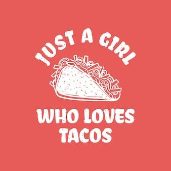 Design de camisetas para uma garota que adora tacos com tacos e ilustração vintage de fundo rosa