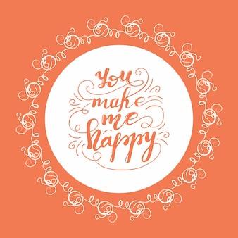 Design de cartão com letras você me faz feliz. ilustração do vetor.