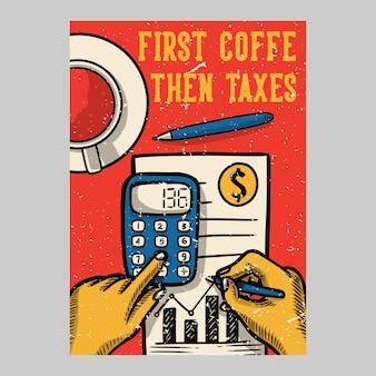 Design de cartaz ao ar livre primeiro café, depois impostos ilustração vintage