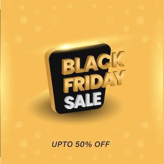 Design de cartaz de publicidade com texto de venda de sexta-feira negra 3d e oferta de desconto de 50% sobre fundo amarelo.