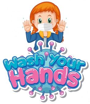 Design de fonte para palavras lave as mãos com a garota e mãos limpas