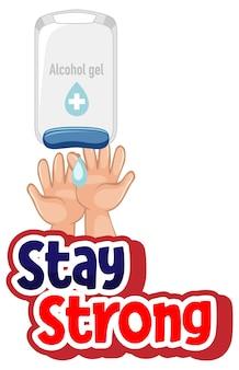 Design de fonte stay strong com a mão usando álcool gel branco