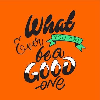 Design de letras citação que sempre você é ser um bom