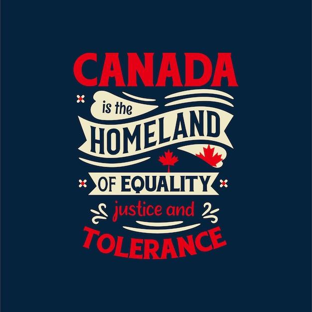 Design de letras do dia do canadá, o canadá é a pátria da igualdade, justiça e tolerância.