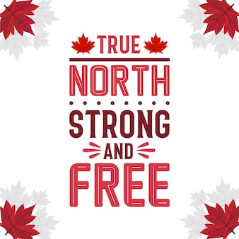 Design de letras do dia do canadá, true north strong e gratuito