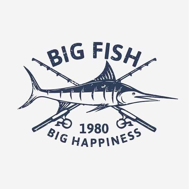 Design de logotipo grande peixe grande felicidade 1980 com ilustração vintage de peixe marlin