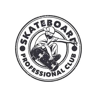 Design de logotipo skate clube profissional com o homem jogando skate preto e branco ilustração vintage