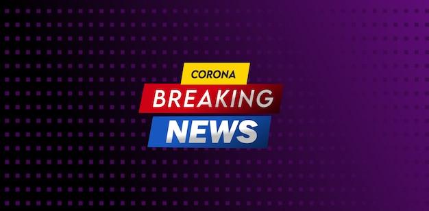 Design de modelo de manchete de notícias de última hora corona