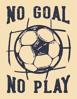 Design de pôster sem golos sem jogo com ilustração vintage de futebol