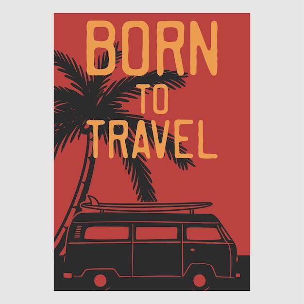 Design de poster vintage nascido para viajar ilustração retro