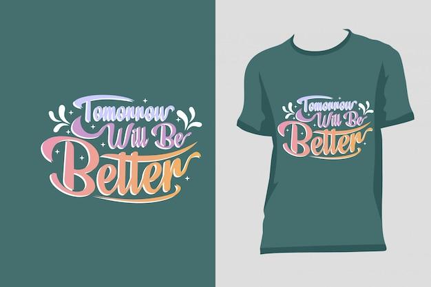 Design de t-shirt amanhã será melhor
