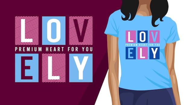 Design de t-shirt com tipografia adorável