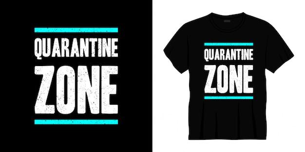 Design de t-shirt de tipografia de zona de quarentena