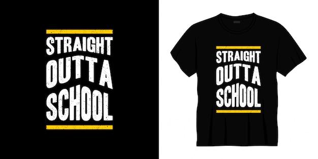 Design de t-shirt de tipografia direto da escola