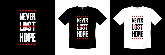Design de t-shirt nunca perdeu a esperança tipografia
