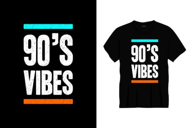 Design de t-shirt tipografia vibrações dos anos 90 impressão, vestuário, pôster. t da moda