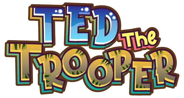 Design de texto do logotipo de ted the trooper