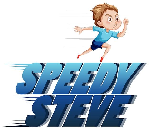 Design de texto do logotipo speedy steve com menino correndo
