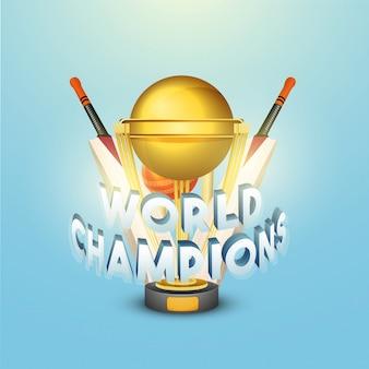 Design de texto dos campeões do mundo com troféu dourado, bastões e bola no fundo azul brilhante do céu para o conceito cricket.