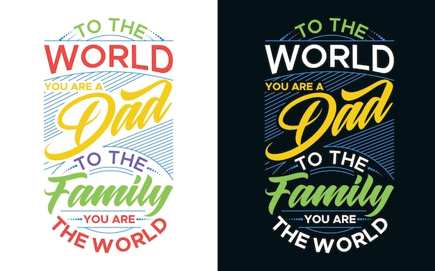 Design de tipografia com mensagem para o mundo, você é um pai para a nossa família, você é o mundo