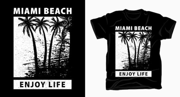 Design de tipografia de miami beach para curtir a vida para camiseta