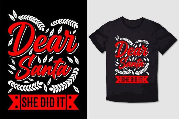Design de tshirt da tipografia querida papai noel ela fez