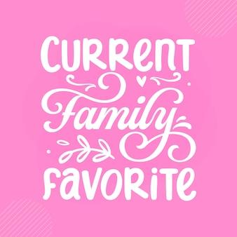 Design de vetor de citações de bebê premium favorito da família atual