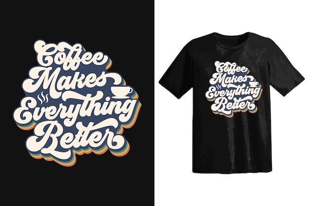 Design moderno de camisetas de café, tipografia vintage e arte de letras, slogan retrô