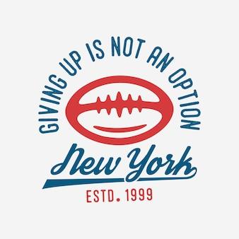 Desistir não é uma opção tipografia vintage futebol americano camiseta design ilustração