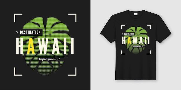Destino havaí. t-shirt elegante e roupa moderna com folha tropical.