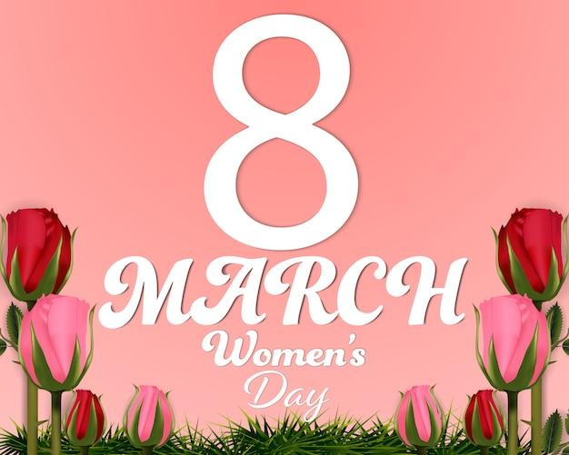 Dia da mulher, 8 de março e fundo de rosas.