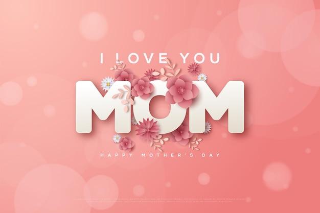 Dia das mães com as palavras eu te amo mãe com flores rosa