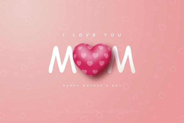 Dia das mães com as palavras eu te amo mãe e amo balões.