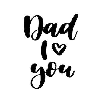 Dia dos pais manuscrita letras. papai, eu te amo