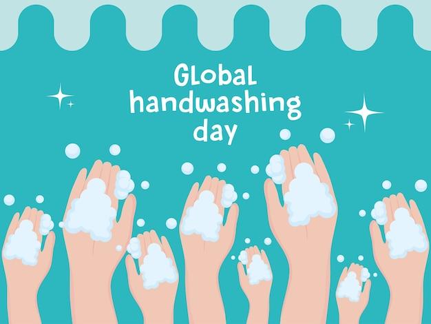 Dia global de lavagem das mãos, mãos levantadas com bolhas de espuma e ilustração de texto manuscrita