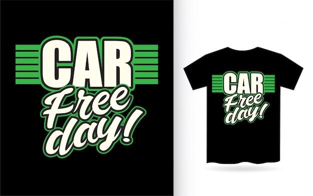 Dia livre de carro letras design para camiseta