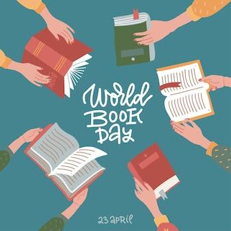 Dia mundial do livro com letras desenhadas à mão. muitas mãos segurando livros abertos