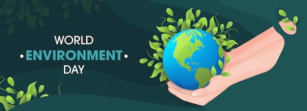 Dia mundial do meio ambiente banner design com mão humana, protegendo a mãe terra, coberta por folhas.